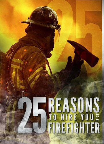 The Reasons to Hire YOU as a Firefighter